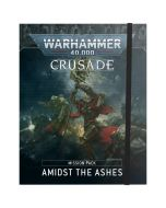 Warhammer 40k: Crusade Mission Pack: Amidst the Ashes