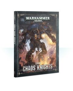 Warhammer 40k: Codex: Chaos Knights