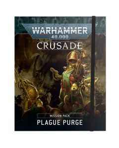 Warhammer 40k: Crusade Mission Pack: Plague Purge