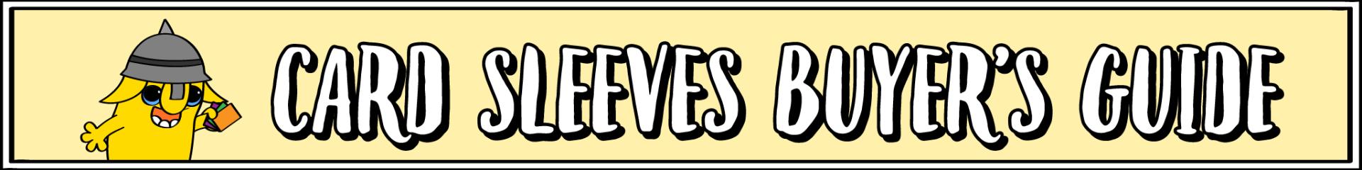 Card Sleeves Buyer's Guide